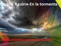 Paulina Aguirre – En la tormenta – Letras Cristianas