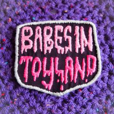 Babes In Toyland Embroidered Sew On Patch by RAD by radboutiqueuk