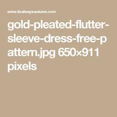 gold-pleated-flutter-sleeve-dress-free-pattern.jpg 650×911 pixels