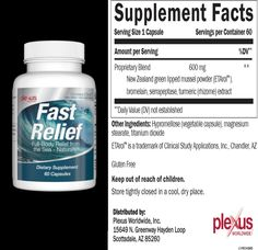 "Fast Relief Capsules Ingredient label and info: This product contains extract of New Zealand Green Lipped Mussel. Contains Omega 3. It helps with discomfort due to an active lifestyle. Day after day, you may notice your discomfort becoming less and less. Click ""SHOP PLEXUS"", Click ""PRODUCTS"" and finally, scroll down the page and click on a product to view label and other information."