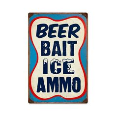 Vintage and Retro Wall Decor - JackandFriends.com - Retro Beer Bait Ice Ammo Metal Sign 12 x 18 Inches, $39.97 (http://www.jackandfriends.com/retro-beer-bait-ice-ammo-metal-sign-12-x-18-inches/)