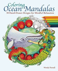 Coloring Ocean Mandalas: 30 Hand-Drawn Designs for Mindful Relaxation by Wendy Piersall http://www.amazon.com/dp/1612435467/ref=cm_sw_r_pi_dp_clqXvb0M5Y5ZR