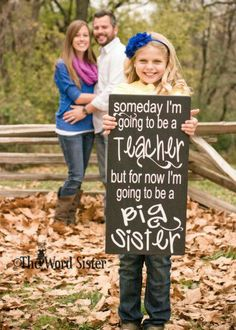 "- for large family: pic of each child holding sign with ambition, last child holds ""Im going to be a big sis/bro!"""