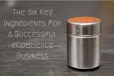 The Six Key Ingredients For A Successful eCommerce Business | Not Now Mom's Busy #ecommercewebsite #workfromhome