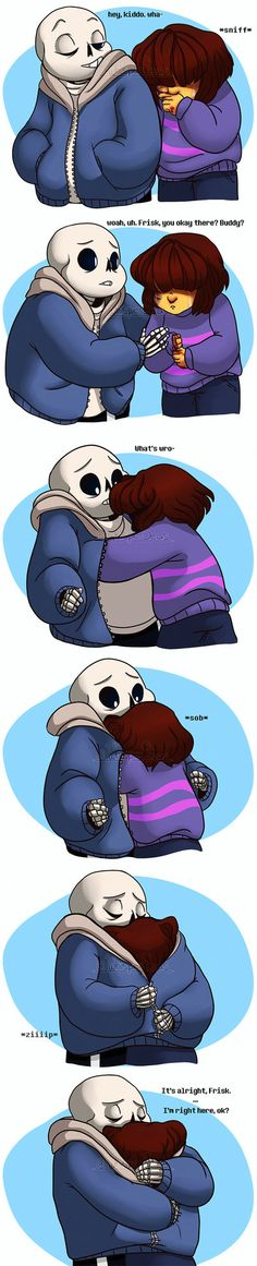 ............. Half of my mind is crying and the other half is like: ..... What..... what if I just... *slowly scoots over to Sans*.... *hugs him while attempting to pull the zipper up* e-eh--