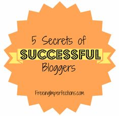 How to Become a Successful Blogger: 5 Secrets!