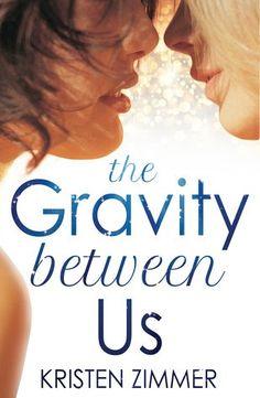 EBook The Gravity Between Us (New Adult Contemporary Romance) Author Kristen Zimmer, Got Books, Books To Read, Romance Authors, Romance Books, Book Categories, Most Popular Books, Lesbian Love, Lesbian Art, Book Photography