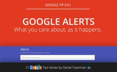 Google Alerts - What You Care About, As It Happens!