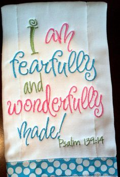 Scripture Burp Cloth - Fearfully and Wonderfully Made - Perfect for Christening Baptism - Psalms Wish they had the boy version! Embroidery Applique, Machine Embroidery, Embroidery Designs, Baby Burp Cloths, Baby Bibs, Sewing Crafts, Sewing Projects, Baby Dedication, Baby Christening