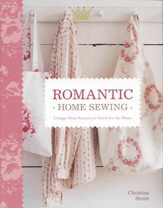 Romantic Home Sewing Cottage-Style Projects to Stitch for the Home br Christina Strutt br Pages x br Potter Craft br br If you long to give your rooms a vintage Fabric Crafts, Sewing Crafts, Sewing Projects, Sewing Ideas, Craft Projects, Romantic Cottage, Romantic Homes, Sewing Magazines, Home Sew