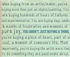 artists. art. buy local sellers. small business. creativity. writers. writing. quotes. wisdom. advice. life lessons.