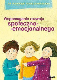 Sprawdź Jak wspomagać rozwój przedszkolaka. Wspomaganie rozwoju społeczno-emocjonalnego w Księgarni Edukacyjnej > EduKsiegarnia.pl - Najbardziej Wartościowe Materiały Edukacyjne