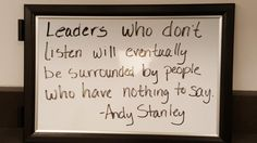 """""""Leaders who don't listen will eventually be surrounded by people who have nothing to say"""" -Andy Stanley Mantra, Motto, Developing Leadership Skills, Leadership Development, Robotics And Artificial Intelligence, Great Quotes, Inspirational Quotes, True Quotes, Motivational Quotes"""