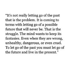 let go of the future More