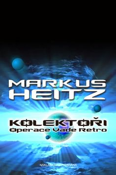 Cukrblik blog :): Markus Heitz - Operace Vade Retro (Kolektoři #2)