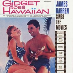 Gidget goes Hawaiian, James Darren sings the Movies