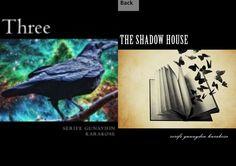 """Three"" paperback version  "" https://www.createspace.com/6946342 ""   ""The Shadow House"" paperback version "" https://www.createspace.com/5654522 ""   ""The Shadow House"" kindle version "" https://www.amazon.co.uk/dp/B013CNSHAQ """