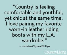 """See more of """"what's country"""" to us: http://www.countryliving.com/homes/new-country-style    #quotes #words #countrynow"""