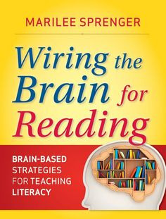 I am reading this right now and it is EXCELLENT.  Just published this month (March 2013).  Wiring the Brain for Reading: Brain-Based Strategies for Teaching Literacy: Marilee B. Sprenger