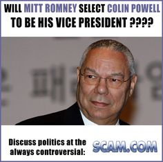 Colin Powell Vice President - http://www.scam.com  < - - - Click There .   Use this royalty free image on your website or blog and help protect the internet from all the scammers on the internet. Fight back against scammers and educate yourself!    6 Years, 300,000 members almost 1 million posts and still strong!