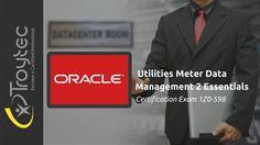 #Oracle Utilities Meter #DataManagement 2 Essentials Exam #1Z0_598 #Infographics by #troytec