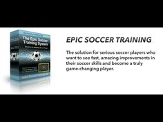 The Best Soccer Training Program - Epic Soccer Training Review