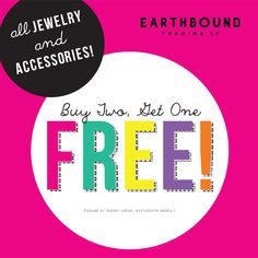 All jewelry and accessories buy 2 get one free! #EarthboundTradingCo  Valid through September 27