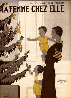 Gathering 'Round the Christmas Tree ~ 1932 Art Deco Christmas Cover for La Femme Chez Elle Vintage Christmas Cards, Christmas Images, Christmas Art, Vintage Cards, Xmas, Paris Christmas, Retro Christmas, Vintage Ephemera, Vintage Sewing