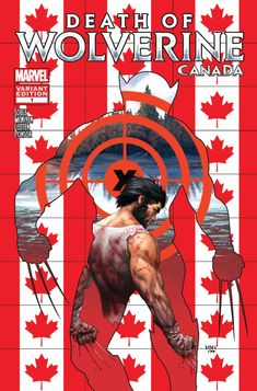 Death of Wolverine Vol 1 #1 (2014) Canada variant bySteve McNiven Marvel News, Marvel Heroes, Comic Book Covers, Comic Books Art, Comic Art, Death Of Wolverine, Marvel Wolverine, Life Size Statues, Sci Fi Comics