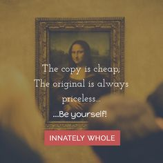 The original is always priceless; the copy is always cheap Why not rather BE YOURSELF!   #innatelywhole #selfimprovement #mindset #happiness #motivation #inspiration #selfdevelopment #personaldevelopment #lifelessons #personalgrowth #selfhelp #mastery #quote #quoteoftheday #quote #quotes #quoteoftheday #inspirationalquotes #wisequotes #life #motivationalquotes #inspirationalquote #motivationalquotes#inspirationalmessage #motivationalquote #inspirationalpost