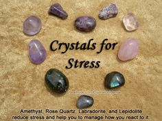 Crystals for Stress — Amethyst, Rose Quartz, Labradorite, or Lepidolite reduce stress and help you to manage how you react to it. Wear or carry with you as needed. Stress relates to the Solar Plexus so you can place your desires crystal(s) on this area for 15-20 minutes while relaxing and focusing on deep breathing. Essential Oils for Reducing Stress: Chamomile, Ylang Ylang, or Lavender.