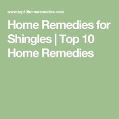 Home Remedies for Shingles   Top 10 Home Remedies