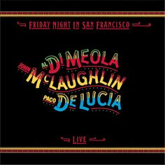 Friday Night In San Francisco. Released the 10th of august in 1981. #AlDiMeola #JohnMcLaughlin & #PacodeLucía http://www.roeht.com/friday-night/ #vinyl #records #AlbumArt #Art Work #Display