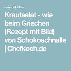 Krautsalat - wie beim Griechen (Rezept mit Bild) von Schokoschnalle   Chefkoch.de