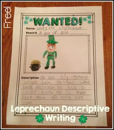 "Leprechaun Descriptive Writing   A leprechaun is on the loose in your classroom! Students will fill out a ""Wanted"" poster to catch this mischievous little guy!  This is a quick fun way to practice adjectives and descriptive writing.  Thanks for looking!  adjectives descriptive words St. Patrick's Day"
