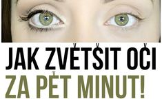 Jak zvětšit oči za pět minut! Beauty Makeup, Hair Beauty, Daily Makeup, Make Up, Tips, Women's Fashion, Woman, Fitness, Youtube