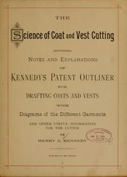 The science of coat and vest cutting; : Kennedy, Henry G. [from old catalog] : Free Download, Borrow, and Streaming : Internet Archive