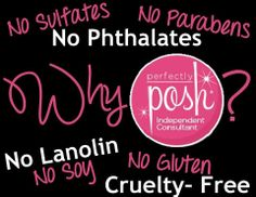 Check and see What Perfectly Posh Doesnt have in it's products! www.perfectlyposh.com/michellejadzak