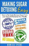 Free Kindle Book -  [Health & Fitness & Dieting][Free] Making Sugar Detoxing Easy: How to Painlessly Remove Sugar from your Diet and Revitalize Your Health Check more at http://www.free-kindle-books-4u.com/health-fitness-dietingfree-making-sugar-detoxing-easy-how-to-painlessly-remove-sugar-from-your-diet-and-revitalize-your-health/