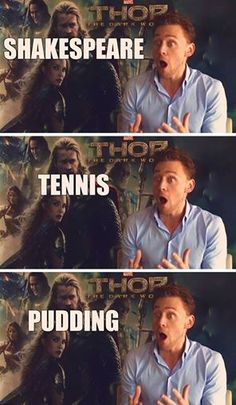 Essentially, Tom Hiddleston summed up in a meme.---lol