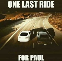 Its been a long day without you my friend and i'll tell you all about when i see you again