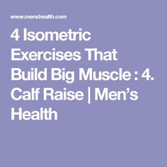 4 Isometric Exercises That Build Big Muscle​ : 4. Calf Raise | Men's Health