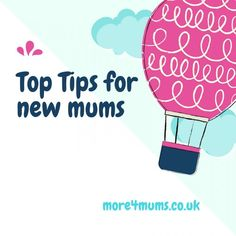 Top Tips for new mums @more4mums