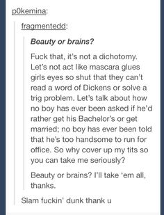 Beauty or brain. Well said!
