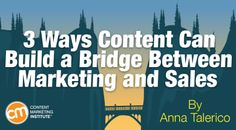 By ANNA TALERICO published JUNE 14, 2016 Content Creation / Visual Content and Design 3 Ways Content Can Build a Bridge Between Marketing and Sales