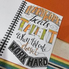 Day 3 prompt of #betterletteringcourse is #talent.  But let's not forget hard werk!