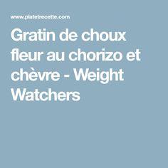 Gratin de choux fleur au chorizo et chèvre - Weight Watchers Chorizo, Future, Veggie Bake, Healthy Recipes, Light Recipes, Kitchens, Future Tense