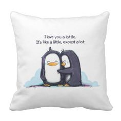 Shop I LOVE You a Lottle Penguins - Pillow created by KickingCones. Personalize it with photos & text or purchase as is! Penguin Love, Cute Penguins, Winter Pictures, Guy Pictures, Happy Pictures, Beach Pictures, Penguin Quotes, Penguin World, I Like You