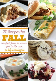 70 Fall Recipes at chef-in-training.com ...A great mix of recipes for the fall season!