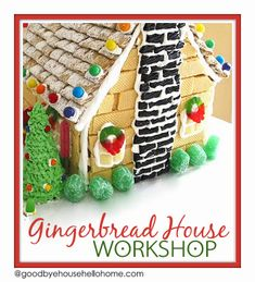 Gingerbread House Workshop (How to host one and survive!) @goodbyehousehellohome.com